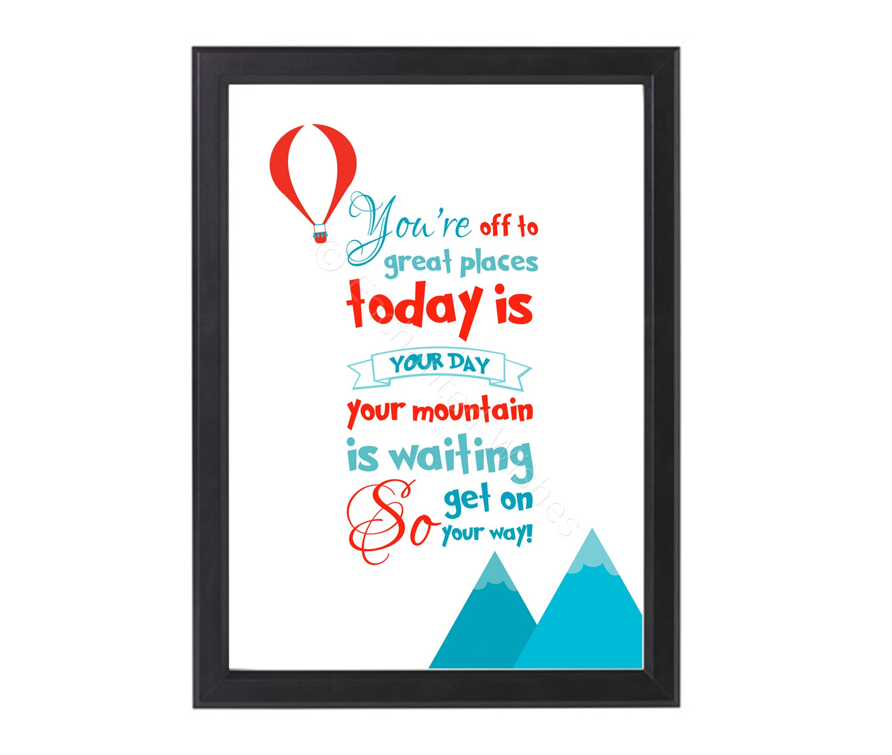 You're off to Great Places, Today is your Day! Dr Seuss ...