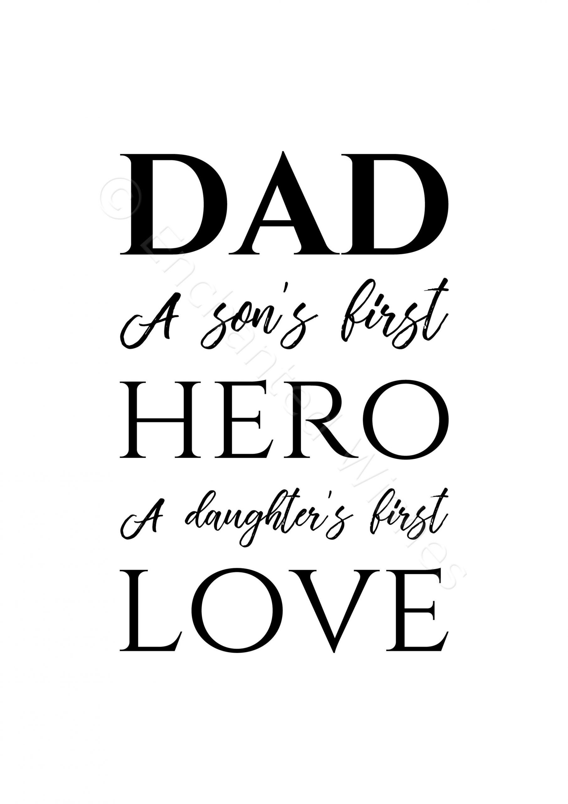 Download Dad Daddy Print - A Son's First Hero, A Daughter's First ...