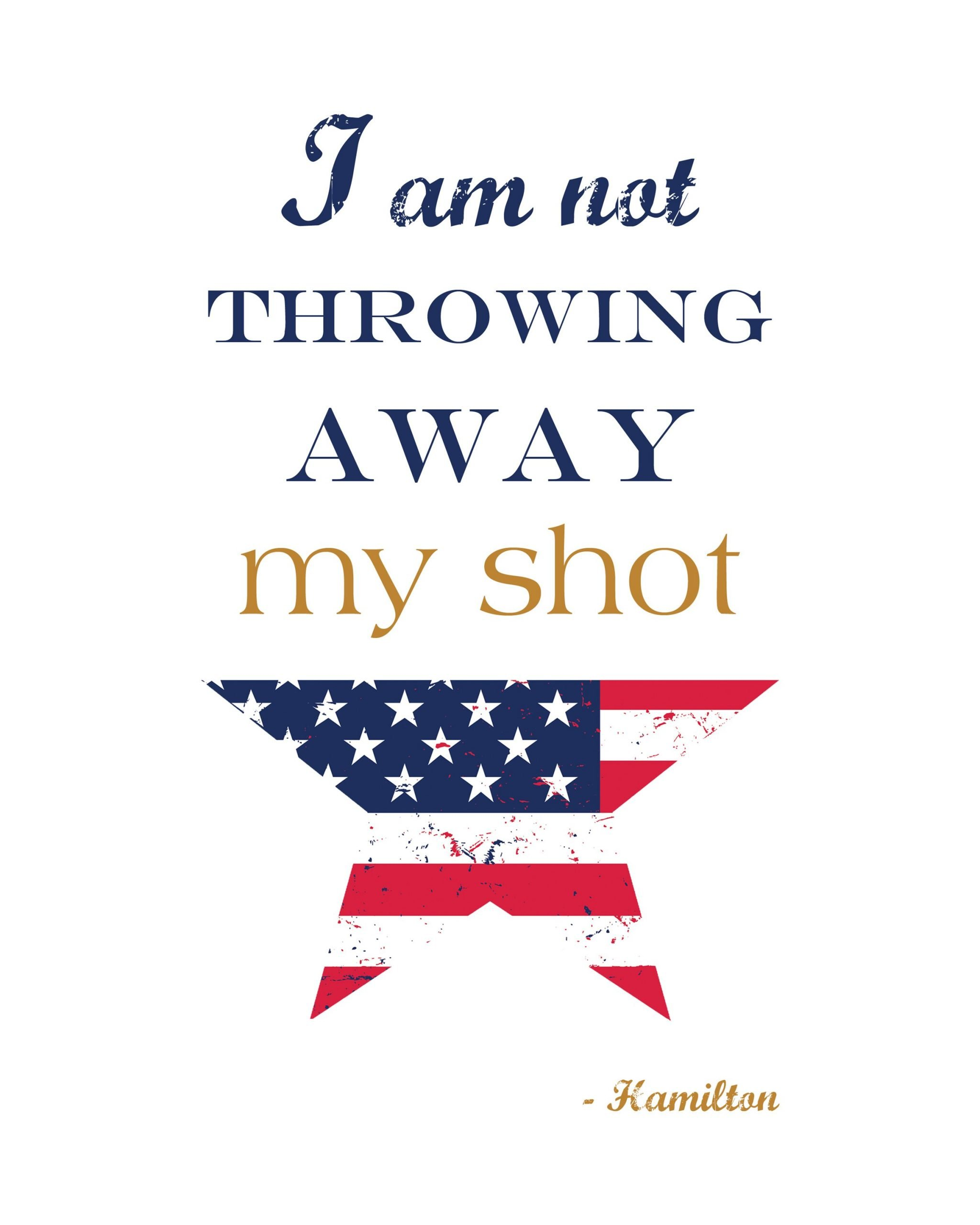 I Am Not Throwing Away My Shot Free Printable Hamilton Musical Art Prints Nursery Wall Art Quote Prints Enchanted Wishes