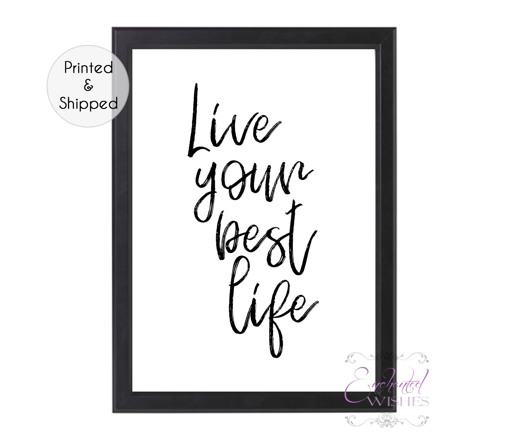 Live your best life print positive life quote art